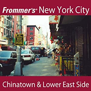 Frommer's New York City: Chinatown & Lower East Side Walking Tour | [Pauline Frommer, Alexis Lipsitz Flippin]
