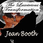 The Lascivious Transformation: Origins of the Supernaturals | Jean Booth