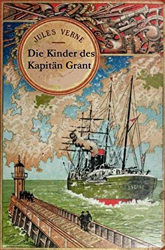 Jules Verne - Die Kinder des Kapitän Grant (Originalausgabe, illustriert)
