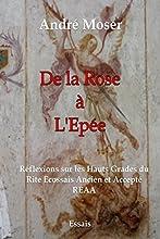 De la ROSE 224 l39EPEE R233flexions sur les Hauts Grades du REAA French Edition
