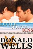 Little White Sins (The Reynolds Family Saga - Book 6)