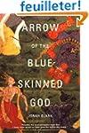 Arrow of the Blue-Skinned God: Retrac...