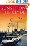 Sunset on the Clyde: The Last Summers...