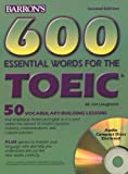600 Essential Words for the TOEIC. With 2 CDs. (Lernmaterialien) (600 Essential Words for the Toeic Test)