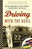 img - for Driving with the Devil: Southern Moonshine, Detroit Wheels, and the Birth of NASCAR [DRIVING W/THE DEVIL] book / textbook / text book