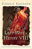 The Last Wife of Henry VIII: A Novel