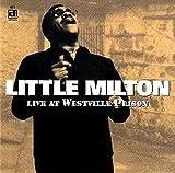 echange, troc Little Milton - Live At Westville Prison