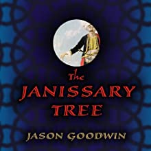 The Janissary Tree: A Novel (       UNABRIDGED) by Jason Goodwin Narrated by Stephen Hoye