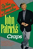 John Patrick's Craps: So You Wanna Be a Gambler' (0818405546) by Patrick, John
