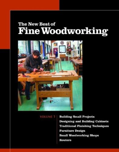 The New Best of Fine Woodworking, Vol. 1 (6-Volume Set: Designing Furniture / Small Woodworking Shops / Working with Routers / Building Small Projects / Designing and Building Cabinets / Traditional Finishing Techniques)