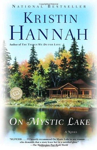 On Mystic Lake  A Novel, Kristin Hannah