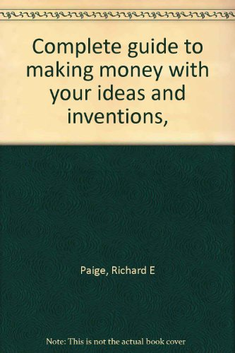 Title: Complete guide to making money with your ideas and