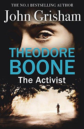 John Grisham - Theodore Boone: The Activist (Theodore Boone: Young Lawyer)