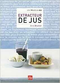 Extracteur de jus anne brunner livres - Extracteur de jus amazon ...