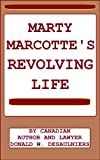 img - for MARTY MARCOTTE'S REVOLVING LIFE book / textbook / text book