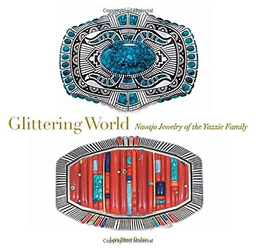 Glittering World: Navajo Jewelry of the Yazzie Family PDF