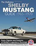 The Definitive Shelby Mustang Guide 65-70