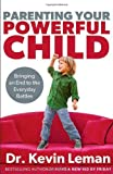 Parenting Your Powerful Child HC