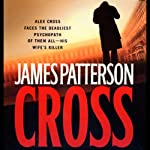 Cross (       UNABRIDGED) by James Patterson Narrated by Peter J. Fernandez, Jay O. Sanders