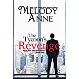 The Tycoon's Revenge (Baby for the Billionaire, Book 1) ~ Melody Anne