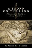 img - for A Sword on the Land: The Islamic World in Bible Prophecy book / textbook / text book