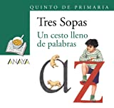 img - for Un cesto lleno de palabras / A Basket full of Words (Tres Sopas) (Spanish Edition) book / textbook / text book