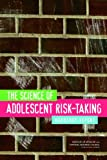 img - for The Science of Adolescent Risk-Taking: Workshop Report book / textbook / text book