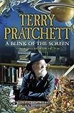 A Blink of the Screen: Collected Short Fiction Terry Pratchett