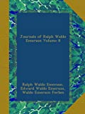 Journals of Ralph Waldo Emerson Volume 8