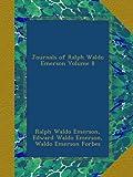 Journals of Ralph Waldo Emerson Volume 8