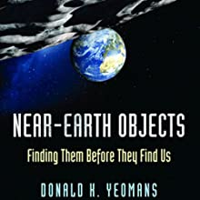 Near-Earth Objects: Finding Them Before They Find Us (       UNABRIDGED) by Donald K. Yeomans Narrated by Brian Troxell