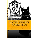 "Kater Henrys Ansichten: F�nf am�sante Kurzgeschichtenvon ""Martina Ledermann"""