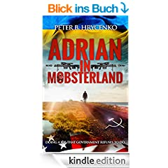 Adrian in Mobsterland: doing a job that government refuses to do (English Edition)