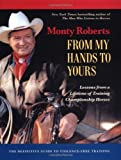 img - for From My Hands to Yours: Lessons from a Lifetime of Training Championship Horses by Roberts, Monty, Abernethy, Jean (2002) Hardcover book / textbook / text book
