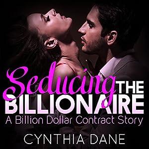 Seducing the Billionaire Audiobook
