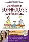 Ma méthode de sophrologie pour les enfants | Serrat, Carole. Auteur