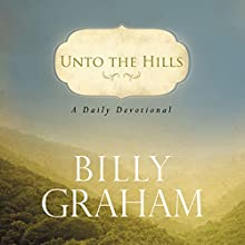 Unto the Hills | Livre audio Auteur(s) : Billy Graham Narrateur(s) : Tom Dooley