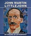 J  Martin Littlejohn, an Enigma of Os...