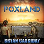 Poxland: Chad Halverson Zombie Apocalypse, Book 5 (       UNABRIDGED) by Bryan Cassiday Narrated by James Killavey