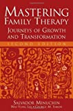 img - for Mastering Family Therapy: Journeys of Growth and Transformation by Minuchin, Salvador, Lee, Wai-Yung, Simon, George M. (2006) Paperback book / textbook / text book
