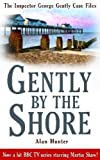 Gently By the Shore (The Inspector George Gently Case Files)