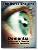 The Nurse Explains: Dementia, Alzheimer's Disease and Vascular Dementia (2012 Edition)