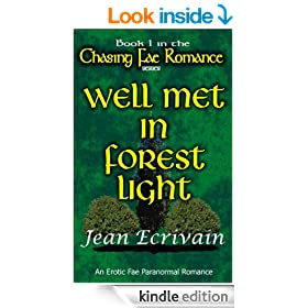 Chasing Fae Romance Book 1 Well Met in Forest Light:: A Fae Paranormal Romance Erotica