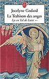 echange, troc Jocelyne Godard - Lys en Val de Loire, Tome 2 : La Trahison des anges