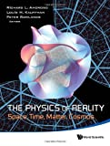 img - for The Physics of Reality : Space, Time, Matter, Cosmos - Proceedings of the 8th Symposium Honoring Mathematical Physicist Jean-Pierre Vigier book / textbook / text book
