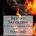 Beyond Salvation: A Michael Sykora Novel (       UNABRIDGED) by Darcia Helle Narrated by Paul Fleschner