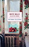 White Walls: Collected Stories (New York Review Books)