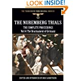 The Nuremberg Trials - The Complete Proceedings Vol 14: The Rearmament of Germany (The Third Reich from Original...