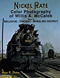 img - for Nickel Plate Color Photography of Willis A. McCaleb, Vol. 2: Bellevue-Chicago-Wheeling District book / textbook / text book