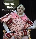 echange, troc Isabelle Cousteil - Pierrot bidon l'homme cirque
